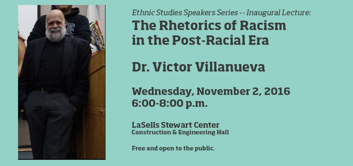 Dr. Victor Villanueva:  The Rhetorics of Racism in the Post-Racial Era
